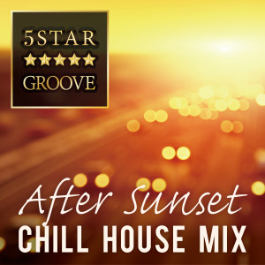 Café Lounge Resort的專輯Five Star Groove - After Sunset Chill House Mix