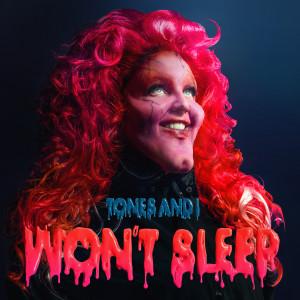 收聽Tones and I的Won't Sleep歌詞歌曲
