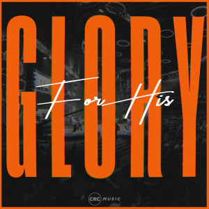 Album For His Glory from CRC Music