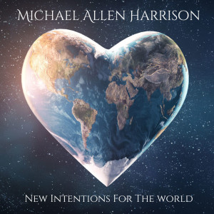 Album New Intentions for the World from Michael Allen Harrison