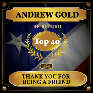 Album Thank You for Being a Friend (Billboard Hot 100 - No 25) from Andrew Gold