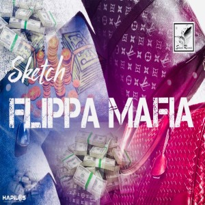 Album Flippa Mafia from Sketch