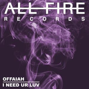 Album I Need Ur Luv (Explicit) from offaiah