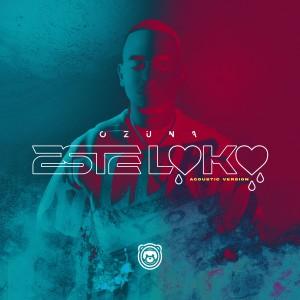Ozuna的專輯Este Loko (Acoustic Version)