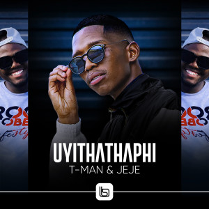 Album Uyithathaphi from T-Man