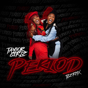 Album Period Tgzrmx (Explicit) from Taylor Girlz