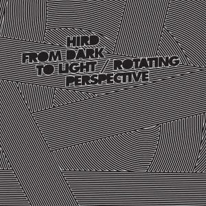 Album From Dark to Light - Rotating Perspective from Hird