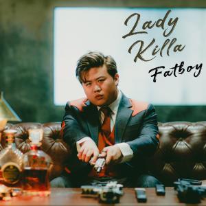 FatBoy的專輯Lady Killa