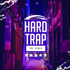 Hard Trap The Remix