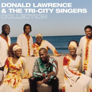 Album Donald Lawrence & The Tri-City Singers Collection from Donald Lawrence & The Tri-City Singers