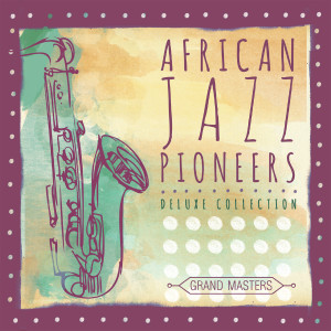 Album Grand Masters from African Jazz Pioneers