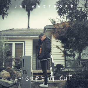 Album Figure It Out - EP from Jai Waetford