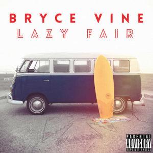 Album Lazy Fair (Explicit) from Bryce Vine
