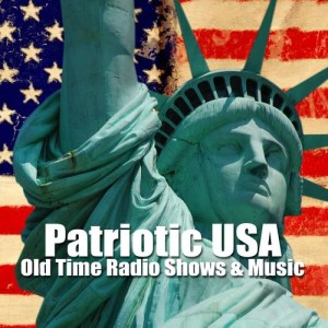Album Patriotic USA - Old Time Radio Shows & Music from Various Artists