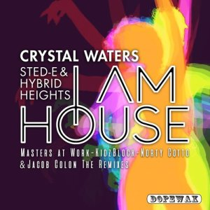 Album I Am House (The Remixes) from Crystal Waters