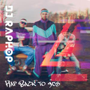 Album Rap Back to 90s from DJ Raphop