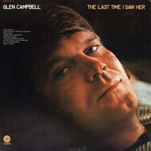 Glen Campbell的專輯The Last Time I Saw Her