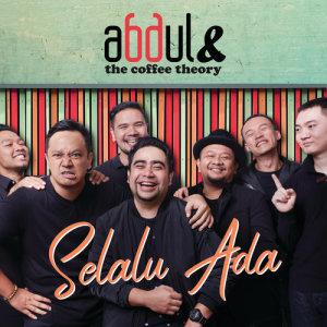 Selalu Ada dari Abdul & The Coffee Theory