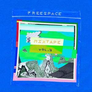 羣星的專輯Freespace Mixtape, Vol. 3