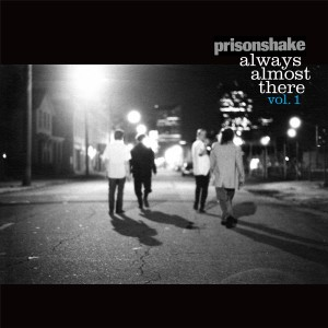 Album Always Almost There Vol. 1 (Explicit) from Prisonshake