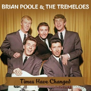 Album Times Have Changed from Brian Poole & The Tremeloes