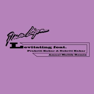 Levitating (feat. Prakriti Kakar & Sukriti Kakar) [Amaal Mallik Remix] dari Dua Lipa