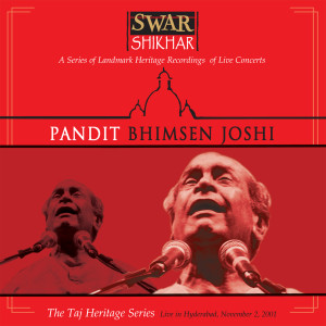 Swar Shikhar - The Taj Heritage Series: Live In Hyderabad November 2, 2001 2002 Bhimsen Joshi