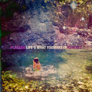 Placebo的專輯Life's What You Make It