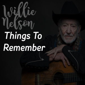 Willie Nelson的專輯Things to Remember