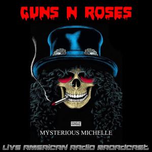 Mysterious Michelle (Live) dari Guns N' Roses