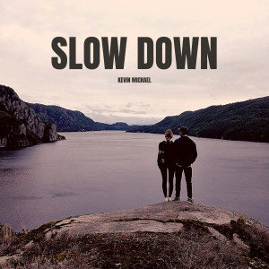 Album Slow Down from Kevin Michael