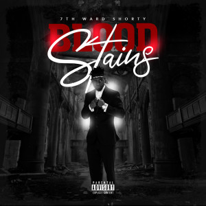 Album Blood Stains (Explicit) from 7th Ward Shorty