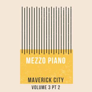 Album Maverick City (Vol. 3, Pt. 2) from Mezzo Piano