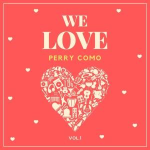 We Love Perry Como, Vol. 1