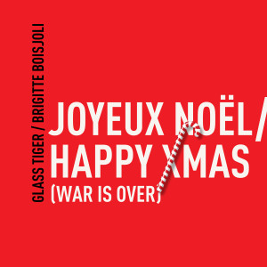 Album Joyeux Noël / Happy Xmas (War Is Over) from Glass Tiger