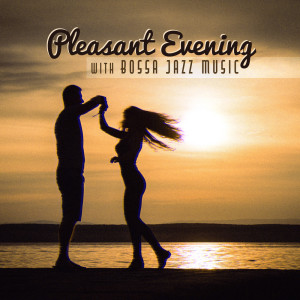 Album Pleasant Evening with Bossa Jazz Music (Free Your Soul in Dance (Latin Rhythms)) from Jazz Night Music Paradise