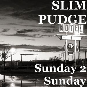 Album Sunday 2 Sunday (Explicit) from SLIM PUDGE