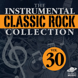 The Hit Co.的專輯The Instrumental Classic Rock Collection, Vol. 30