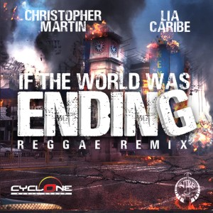 Album If the World Was Ending (Reggae Remix) from Christopher Martin
