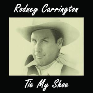 Album Tie My Shoe from Rodney Carrington