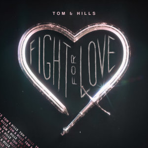 Album Fight For Love from Tom & Hills