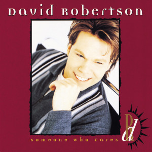 Someone Who Cares 1996 David Robertson