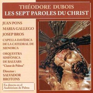 Juan Pons的專輯Théodore Dubois: Les Sept Paroles du Christ