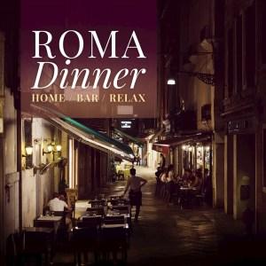 Album Roma Dinner, Home, Bar, Relax from Roma Atmosphere