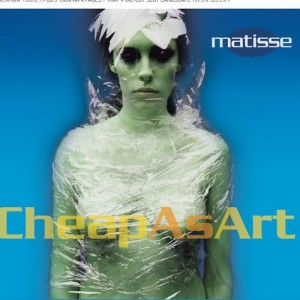 Listen to Cheap As Art song with lyrics from Matisse