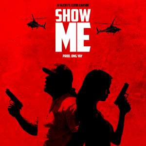 Album Show Me (feat. Clyde Carson) (Explicit) from B-Slew