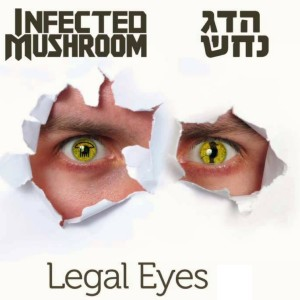 Album Legal Eyes (English Version) from Infected Mushroom
