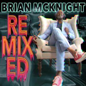 Album Remixed (Terry Hunter Remixes) from Brian McKnight