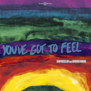 Album You've Got To Feel from Empress Of