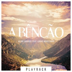 Album A Bênção (The Blessing) (Playback) from Aline Barros